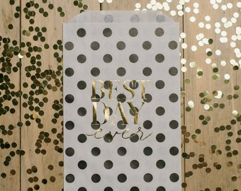 "25qty - ""Best Day Ever"" - Black Polka Dots with Gold Foil - *READY TO SHIP* Foil Stamped Treat Bags"