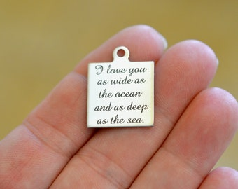 I love you as wide as the ocean Custom Laser Engraved Stainless Steel Charm CC70