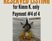 RESERVED LISTING for Kimm K.