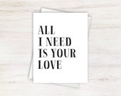 All I Need is Your Love Black and White Modern Typography Card