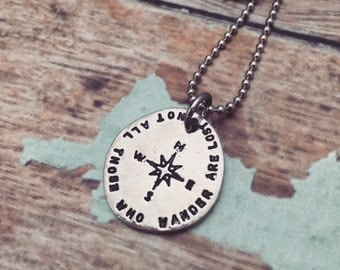Not All Those Who Wander Are Lost Necklace Compass Jewelry Hand Stamped LOTR Necklace Traveler Jewelry