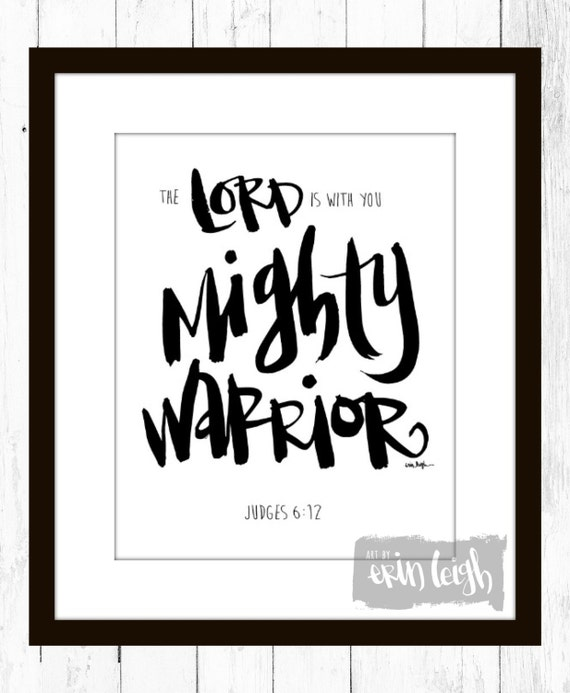 Mighty Warriors In The Bible: The Lord Is With You Mighty Warrior Judges 6:12 By