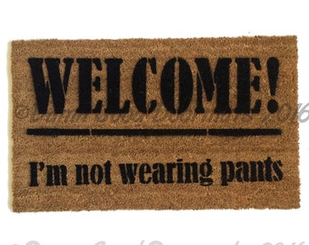 Welcome- I'm not wearing any pants™ funny rude doormat