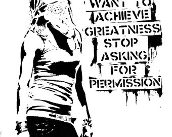 ACHIEVE GREATNESS Stop Asking For Permission BANKSY Unofficial Custom T Shirt