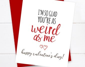 Boyfriend Card Funny Valentine's Card, Valentines, Quirky Snarky Greeting Card, Girlfriend Valentines, I'm so glad you're as weird as me