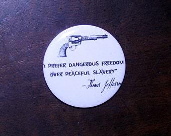 Thomas Jefferson Quote Button, Magnet, Bottle Opener, Pin Back Sayings Button, Gun Quote Button, Magnet, Bottle Opener