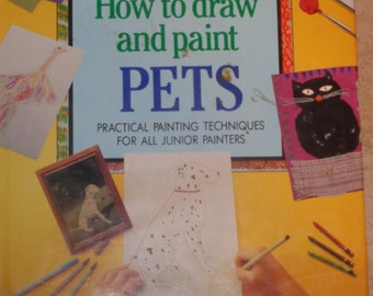 How to Draw and Paint Pets,  Art for Children Diana Craig C-1991