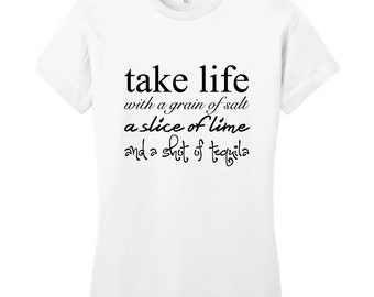 Take Life With A Grain Of Salt A Slice Of Lime And A Shot Of Tequila Women's Fitted T-Shirt