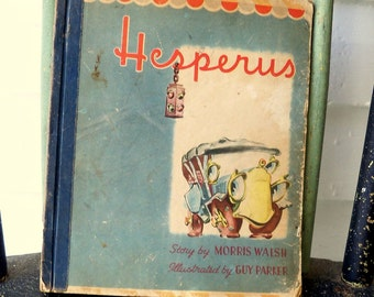 Vintage Childrens Book Hesperus/1947 Copyright/Story of wrecked car/story of junk yard car