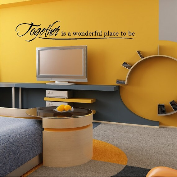 Together Is A Wonderful Place To Be Home Wall Decal