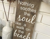 Pallet sign - Nothing soothes the soul like a walk on the beach
