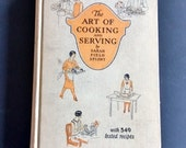 The Art of Cooking and Serving, 1929, by Sarah Field Splint