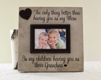 Mother's Day Gift, The Only Thing Better Than Having You As My Mom Personalized Picture Frame, Mom Picture Frame, Grandma Picture Frame