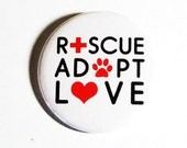 Rescue Adopt Love Animal Pinback Buttons Cat Ladies Dog Lovers Activism Awareness Pet Accessories