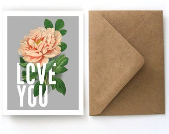 Valentine's Day Card - Love You - Peony Botanical Card - Vintage Inspired Single Folded Card with Kraft A2 Envelope. Stationery Blank - S06
