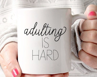 Adulting is Hard Coffee Mug