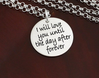 I Will Love You Until the Day After Forever Necklace  -  Sterling Silver