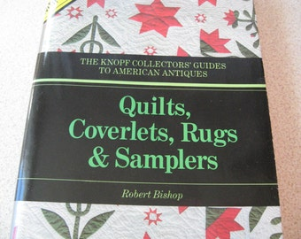Quilts, Coverlets, Rugs & Samplers Knopf Collectors' Guides to American Antiques 1982 Softcover