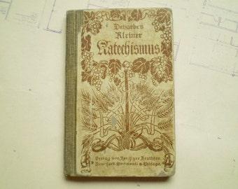 Kleiner Katholischer Katechismus fur Anfanger - 1883 - by Joseph Deharbe - German - Little Catholic Catechism for Beginners