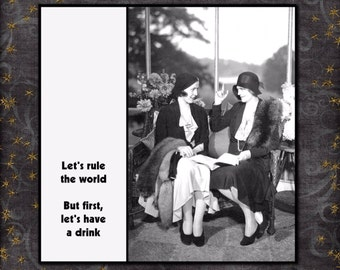 Magnet - Let's rule the world.  But first, let's have a drink - Vintage Women Best Friends Sister Alcohol