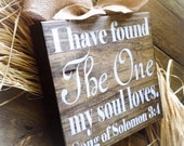 I Have Found The One My Soul Loves , Wood Block ,Signs, Valentines , Wedding Sign , Anniversary
