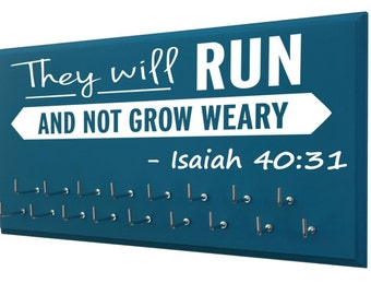 Running Medal display, inspirational bible verse, running medal holder, runners medal rack, They will run and not grow weary. -Isaiah 40:31