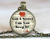 Pretty Little Liars Inspired Quote..Got A Secret Can You Keep It?.. Glass Pendant, Necklace or Key Ring