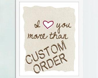 I Love You More Than ( CUSTOM - your choice here ), Custom Art
