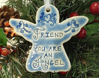 Friend gift Friend you are an angel religious ornament Christmas ornament holiday gift Friend gift holiday angel angel ornament