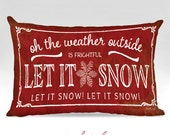 Let it Snow 12x18 Lumbar Decorative Pillow  -Holiday, Christmas,Snowflake, Song, Red, White, Home Decor -Full Inserted Pillow