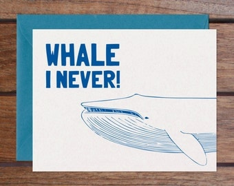 Whale I Never