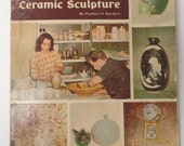How to Make Pottery & Sculpture
