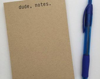 Dude, notes - Notepad 50 Sheets