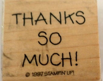 Thanks So Much! Stampin Up 1997 Wooden Rubber Stamp