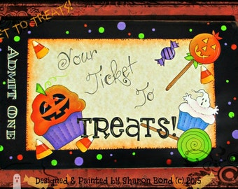 Your Ticket to Treats! A fun Halloween design with Candy & Cupcakes! Designed and Painted by Sharon Bond - FAAP