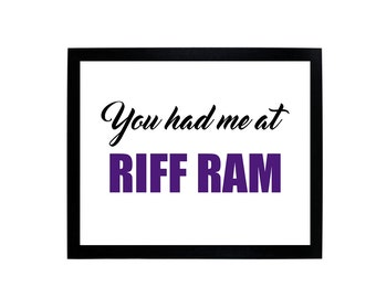 You Had Me At RIFF RAM, TCU Digital Print