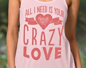 All I Need is Your Crazy Love | Flowy Country Festival Racerback Tank Top | Country Girl Apparel