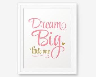Dream Big Little One, Girl Nursery Printable, Baby Shower Sign, Nursery Art, Baby Girl Gift Art Printable, Kid wall art