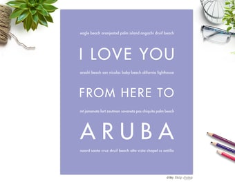 Aruba Print, Destination Wedding, Caribbean Vacation, Traveler Gift Idea, Beach Decor, I Love You From Here To Aruba, Shown in Lavender