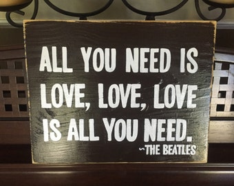 All You Need is Love Sign Plaque The Beatles Song Quote Lyrics Wedding Romance Bedroom Decor Wooden Hand Painted Pick Color