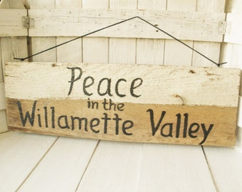 Rustic sign hand painted barn wood Peace in the Willamette Valley Oregon leather strap