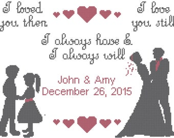 Modern Wedding Cross Stitch Pattern - I loved you then, I love you still I always have and I always will