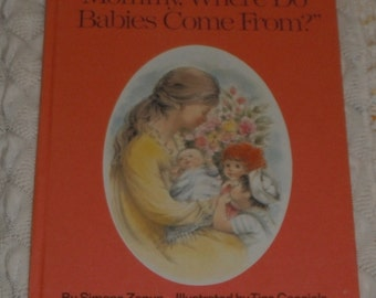 Mommy Where Do Babies Come From?  by Simone Zapun   Vintage Hardcover book