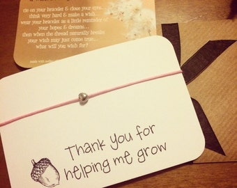 Thank you for helping me grow...Wish String Bracelet...
