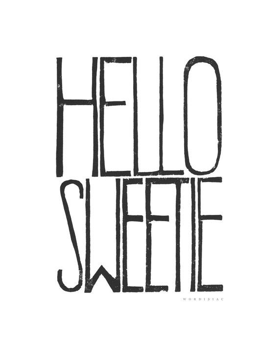 Hello Sweetie Movie Poster Doctor Who - Hello Sign Printable file form Linoleum letterpress typography Art Print black
