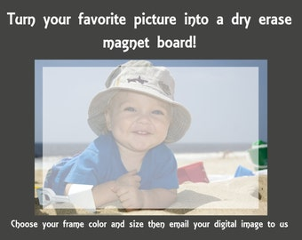 customized dry erase boards, magnetic boards, white board, Turn your own picture into a Dry erase magnetic message board