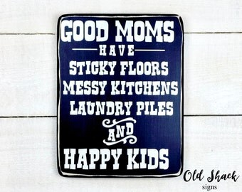 good moms have sticky floors (#1-6-003) wood sign, handmade, gift for mom, mothers day,