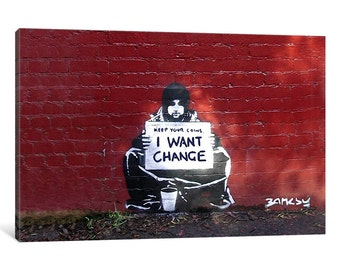 iCanvas Keep Your Coins. I Want Change By Meek Gallery Wrapped Canvas Art Print by Banksy