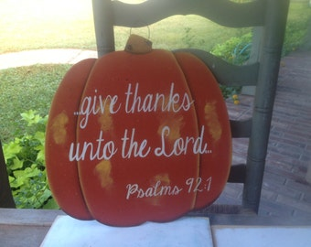 Give Thanks Unto The Lord Pumpkin Sign, Thanksgiving Scripture Pumpkin, Wooden Fall Home Decor
