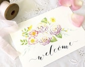 """Wedding Sign 'Welcome' Watercolour & Calligraphy 5 1/2 x 8"""""""